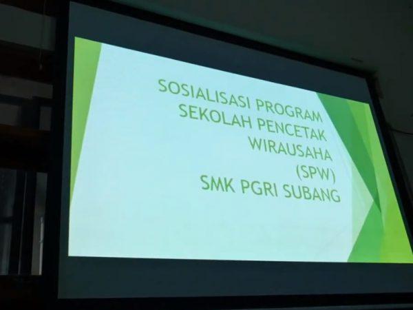 Sosialisasi Program Sekolah Pencetak Wirausaha SMK PGRI Subang